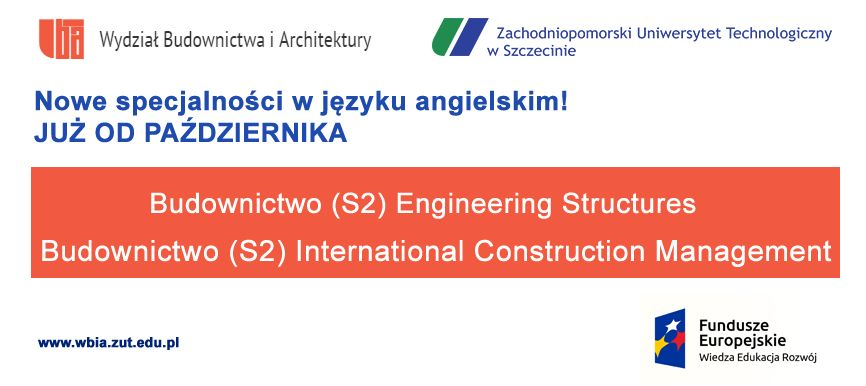 Nowe specjalności na kierunku Budownictwo S2. Studiuj Budownictwo w języku angielskim - Engineering Structures, International Construction Management